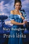 Pravá láska - Mary Balogh, Tamara Chovanová