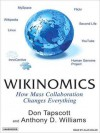 Wikinomics: How Mass Collaboration Changes Everything (MP3 Book) - Don Tapscott, Anthony D. Williams, Alan Sklar