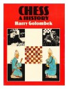 Chess: A History - Harry Golombek