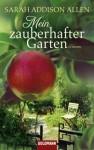 Mein zauberhafter Garten - Sarah Addison Allen, Sonja Hauser