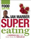 Supereating: A Revolutionary Way to Get More from the Food You Eat - Ian Marber
