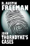 John Thorndyke's Cases - R. Austin Freeman