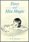 Petey and Miss Magic - N. B. Dorman
