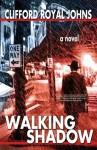 Walking Shadow: A Sci Fi Noir Novel - Clifford Royal Johns