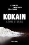 Kokain: Crime Stories - Massimo Carlotto, Gianrico Carofiglio, Giancarlo De Cataldo, Karin Fleischanderl