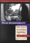 Police Accountability: The Role Of Citizen Oversight - Samuel Walker