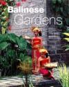Balinese Gardens - William Warren et al, Luca Invernizzi Tettoni