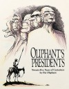 Oliphant's Presidents:: Twenty-Five Years of Caricature - Pat Oliphant