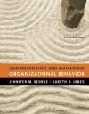 Understanding and Managing Organizational Behavior (5th Edition) - Jennifer M. George, RJ Jones