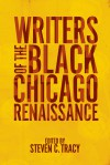 Writers of the Black Chicago Renaissance - Steven C. Tracy