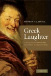 Greek Laughter: A Study in Cultural Psychology from Homer to Early Christianity - Stephen Halliwell