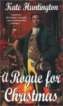 A Rogue For Christmas - Kate Huntington