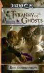 The Tyranny of Ghosts (Legacy of Dhakaan, #3) (Eberron - Don Bassingthwaite