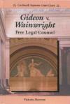 Gideon V. Wainwright: Free Legal Counsel - Victoria Sherrow