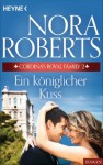 Cordina's Royal Family 2. Ein königlicher Kuss (German Edition) - Nora Roberts