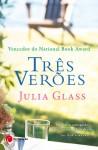 Três Verões - Julia Glass