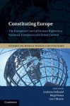 Constituting Europe: The European Court of Human Rights in a National, European and Global Context - Andreas Follesdal, Birgit Peters, Geir Ulfstein