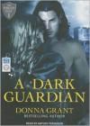 A Dark Guardian - Donna Grant, Antony Ferguson