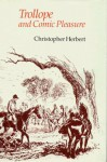 Trollope and Comic Pleasure - Christopher Herbert