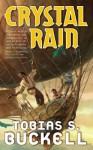 Crystal Rain - Tobias S. Buckell