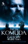 Galeony Wojny. Tom 1 - Jacek Komuda