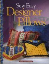 Sew-Easy Designer Pillows - Barbara Sprunger, Barbara Sprunger