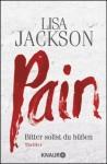 Pain: Bitter sollst du büßen (German Edition) - Lisa Jackson, Elisabeth Hartmann