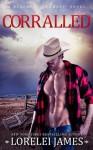 Corralled (Blacktop Cowboys) - Lorelei James