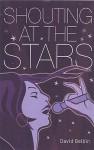 Shouting at the Stars - David Belbin