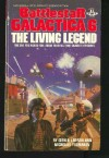 Battlestar Galactica 6: The Living Legend - Glen A. Larson, Nicholas Yermakov