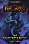 Dragon Age: Der gestohlene Thron (German Edition) - David Gaider