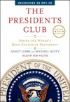 The Presidents Club: Inside the World's Most Exclusive Fraternity - Nancy Gibbs, Michael Duffy, Bob Walter