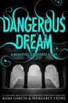 Dangerous Dream (Dangerous Creatures, #0.5) - Kami Garcia, Margaret Stohl