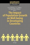 The Impact of Population Growth on Well-Being in Developing Countries - Dennis A. Ahlburg, Allen C. Kelley, Karen Oppenheim Mason