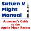 Saturn V Flight Manual : Astronaut's Guide to the Apollo Moon Rocket - World Spaceflight News
