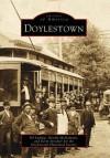 Doylestown (Pa) (Images Of America) - Ed Ludwig, Brooks McNamara, Doylestown Historical Society