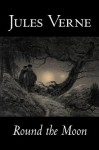 Round The Moon - Jules Verne