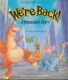 We're Back! a Dinosaur's Story (Dragonfly Books) - Hudson Talbott