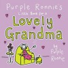 Purple Ronnie's Little Book For A Lovely Grandma - Giles Andreae