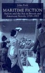 Maritime Fiction: Sailors and the Sea in British and American Novels, 1719-1917 - John Peck