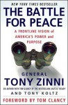 The Battle for Peace: A Frontline Vision of America's Power and Purpose - Tony Zinni, Tony Koltz