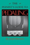 The Pianist's Guide to Pedaling (Midland Book) - Joseph Banowetz, Bernard McGinn