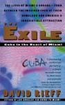 Exile: Cuba in the Heart of Miami - David Rieff