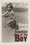 Snapshots Of The Boy - Shaun Levin