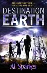 Destiantion Earth - Ali Sparkes