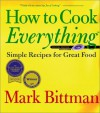 How to Cook Everything: Simple Recipes for Great Food (with CD-Rom) - Mark Bittman