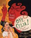 Oye, Celia! - Katie Sciurba, Edel Rodriguez