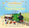 Little Book of Train Stories - Heather Amery