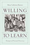 Willing to Learn: Passages of Personal Discovery - Mary Bateson