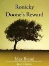 Ronicky Doone's Reward - Max Brand